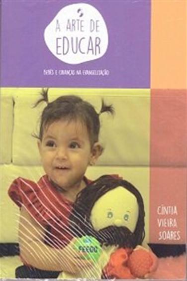A Arte de Educar (Bebês e Crianças na Evangelização)
