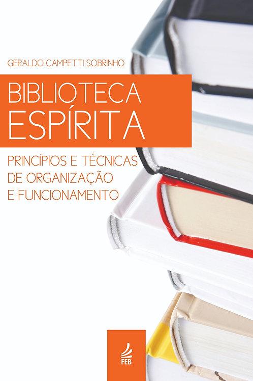 Biblioteca Espírita - Princípios e Técnicas de Org. e Func.