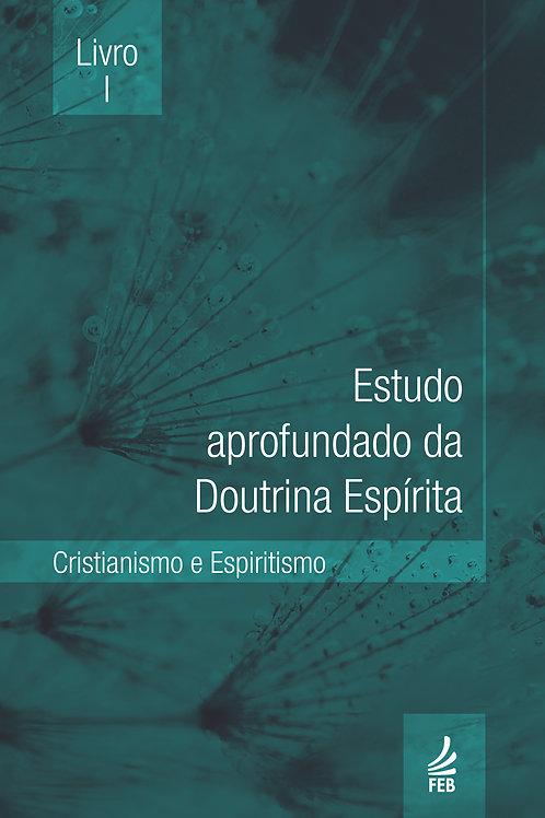 Estudo Aprofundado da Doutrina Espírita (EADE) - Livro I