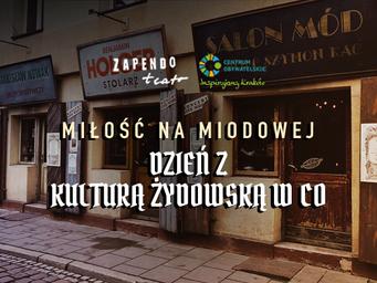 Miłość na Miodowej - Dzień z Kulturą Żydowską w Centrum Obywatelskim