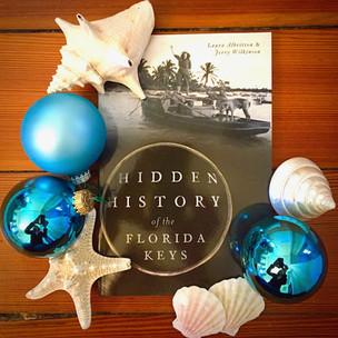 The PERFECT Island Christmas gift: Hidden History of the Florida Keys