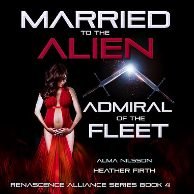 Married to the Alien Admrial of the Flee