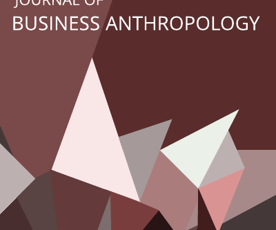 The latest edition of the Journal of Business Anthropology