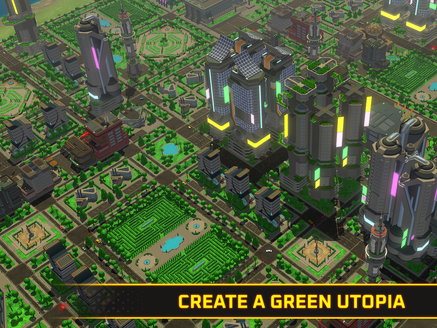 Create a green utopia