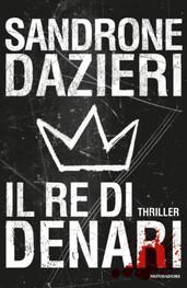 Il Re di denari di Sandrone Dazieri