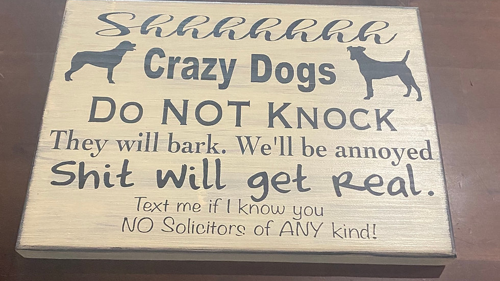 Shhhhh Crazy dogs door sign