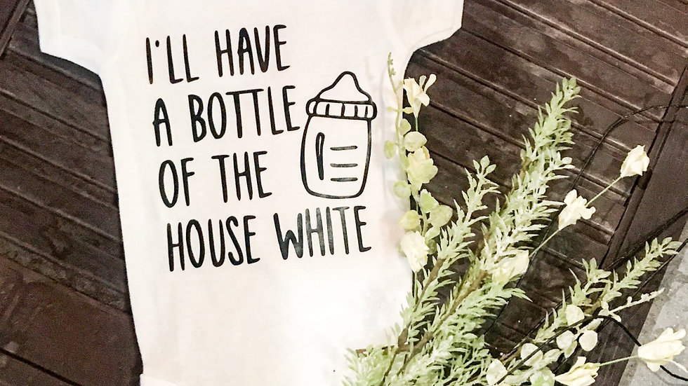 I'll have a bottle of the house white onesie