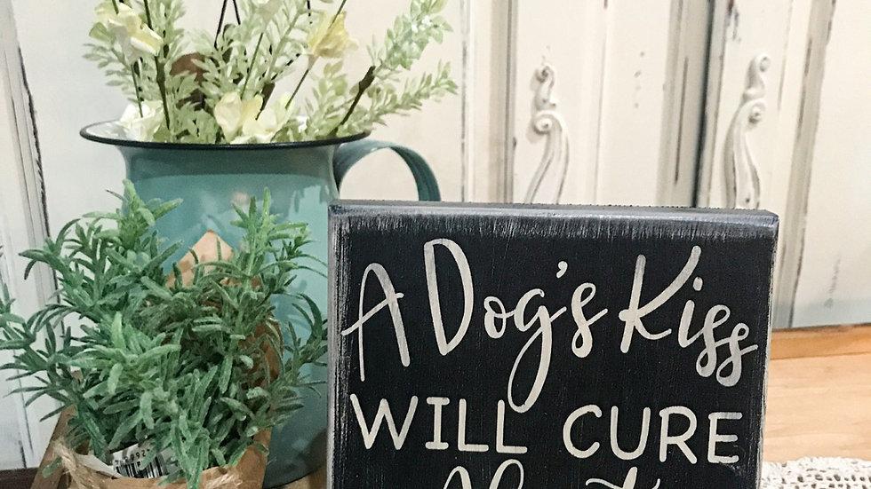 A Dog's Kiss... Sign