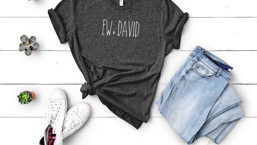 Ew David