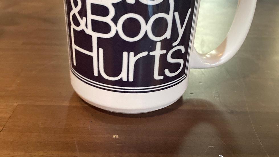 Back and Body hurts mug