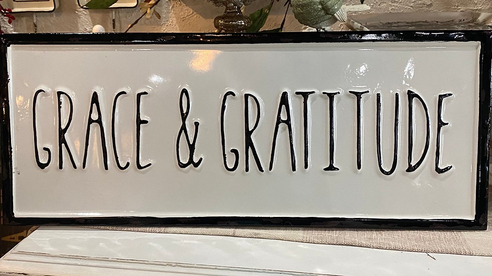 Grace & Gratitude Metal sign