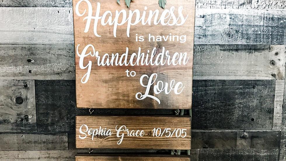 Happiness Is Having Grandchildren To Love Sign