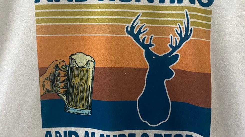 I Like Beer And Hunting... T-Shirt