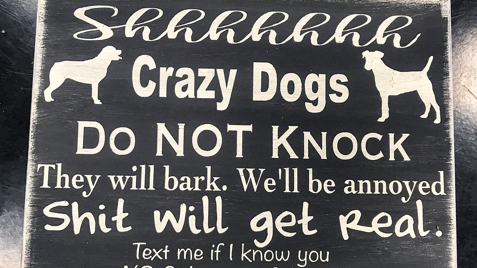 Crazy Dogs No Solicitors Sign