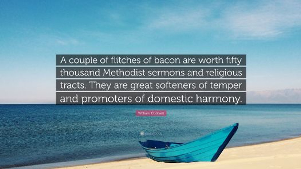 4449593-William-Cobbett-Quote-A-couple-of-flitches-of-bacon-are-worth