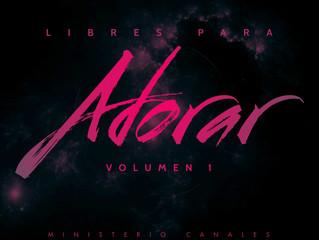"""El Ministerio Canales presenta su Álbum LIBRES PARA ADORAR """"VOLUMEN 1"""""""