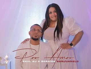 """Raúl SJ presenta su sencillo """"POR AMOR"""" juntos a Zoraida Sanjuanelo"""