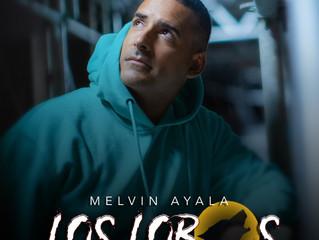 «LOS LOBOS» el nuevo sencillo de Melvin Ayala