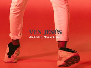 Jan Earle lanza el tema «Ven Jesús», con la participación de Marcos Brunet
