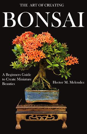 The Art of Creating Bonsai Book
