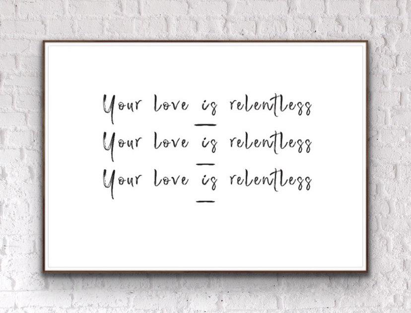 Your Love Is Relentless Hillsong Lyrics Print