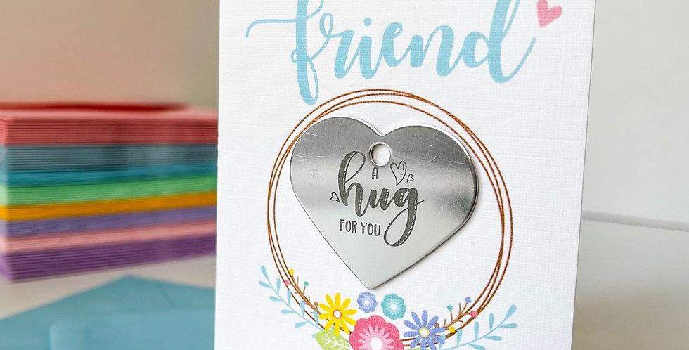 A Hug For My Friend Card