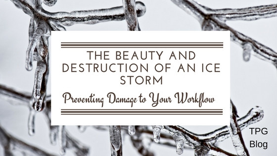 The Beauty and Destruction of an Ice Storm: Preventing Damage to Your Workflow