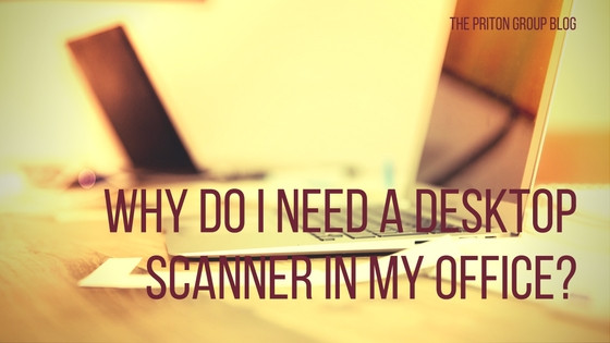 Why Do I Need a Desktop Scanner in My Office?
