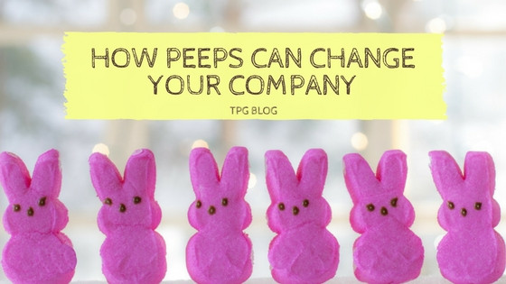 How Peeps Can Change Your Company