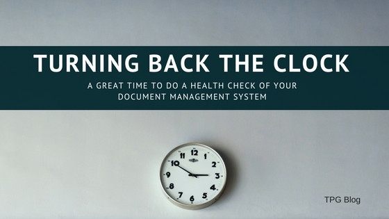 Turning Back the Clock: A Great Time to Do a Health Check of Your Document Management System