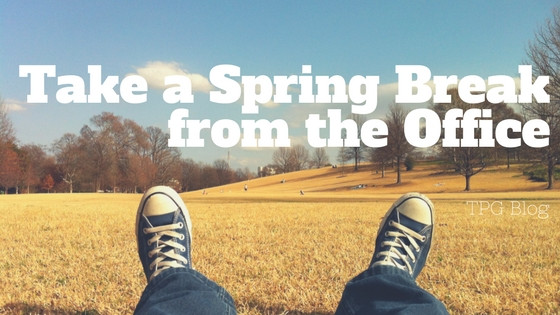Take a Spring Break from the Office