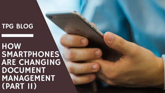 How Smartphones are Changing Document Management: Part 2