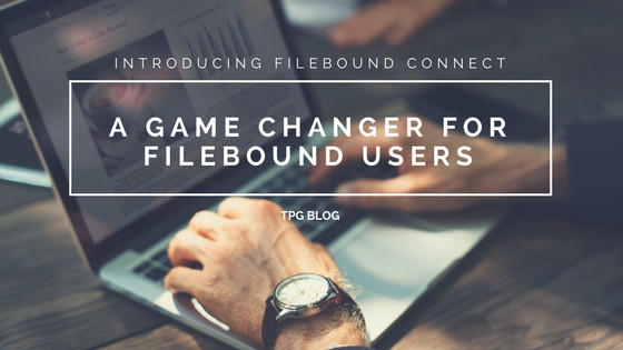A Game Changer for FileBound Users