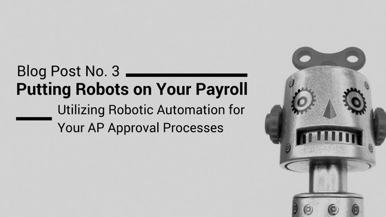 How Robotic Automation Improves Your AP Approval Process