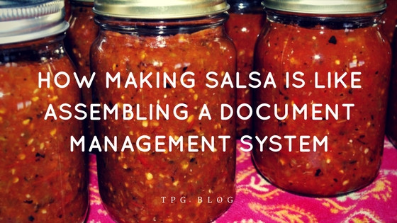 How Making Salsa is Like Assembling a Document Management System