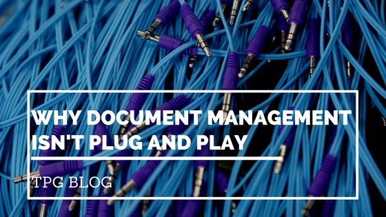 Why Document Management Isn't Plug and Play