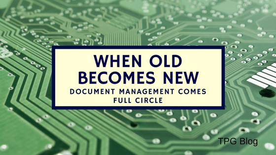 When Old Becomes New: Document Management Comes Full Circle