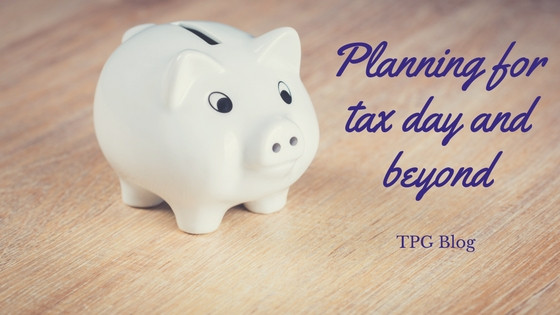 Planning for Tax Day and Beyond