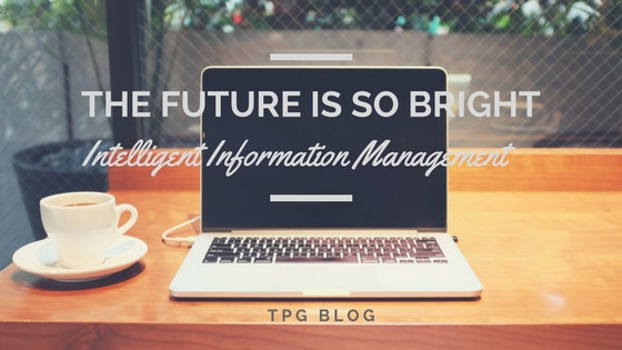 The Future is so Bright: Intelligent Information Management