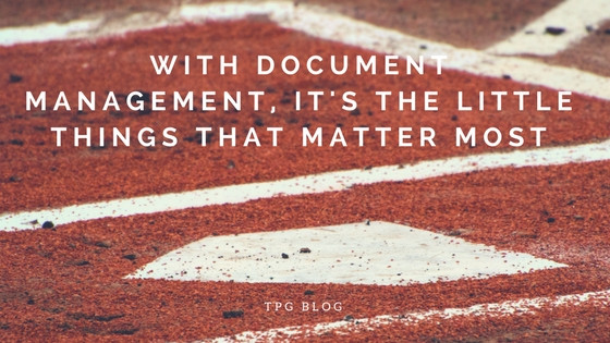 With Document Management, It's the Little Things that Matter Most