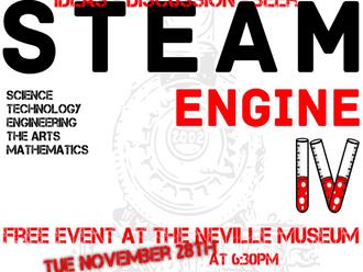 STEAM Engine IV – November 28 th @ 6:30pm – Neville Museum FREE
