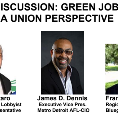 PANEL DISCUSSION: GREEN JOBS FROM  A UNION PERSPECTIVE