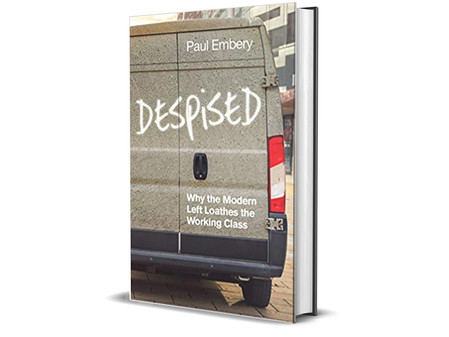 'Despised: Why the Modern Left Loathes the Working Class' provocatively argues for Labour to change