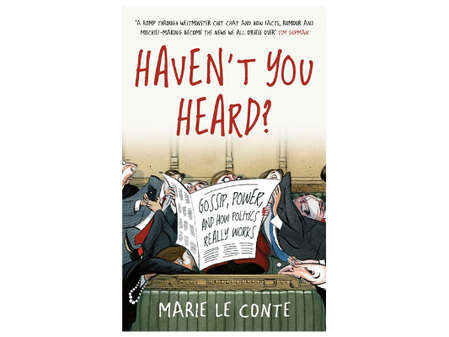 'Haven't You Heard' reassesses the role of gossip in politics