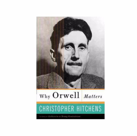 'Why Orwell Matters' is relevant now more than ever before