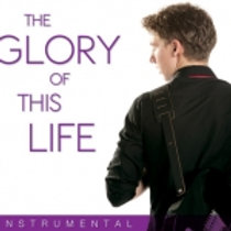 The Glory Of This Life Instrumental