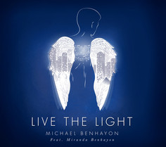 LIVE THE LIGHT by Michael Benhayon Feat. Miranda Benhayon