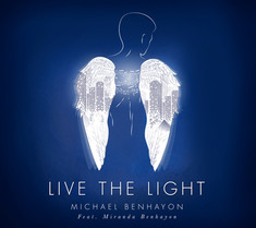 LIVE THE LIGHT by Michael Benhayon Feat. Miranda Benhayon