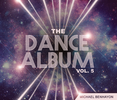 THE DANCE ALBUM VOL. 5 by Michael Benhayon