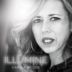 ILLUMINE by Carola Woods